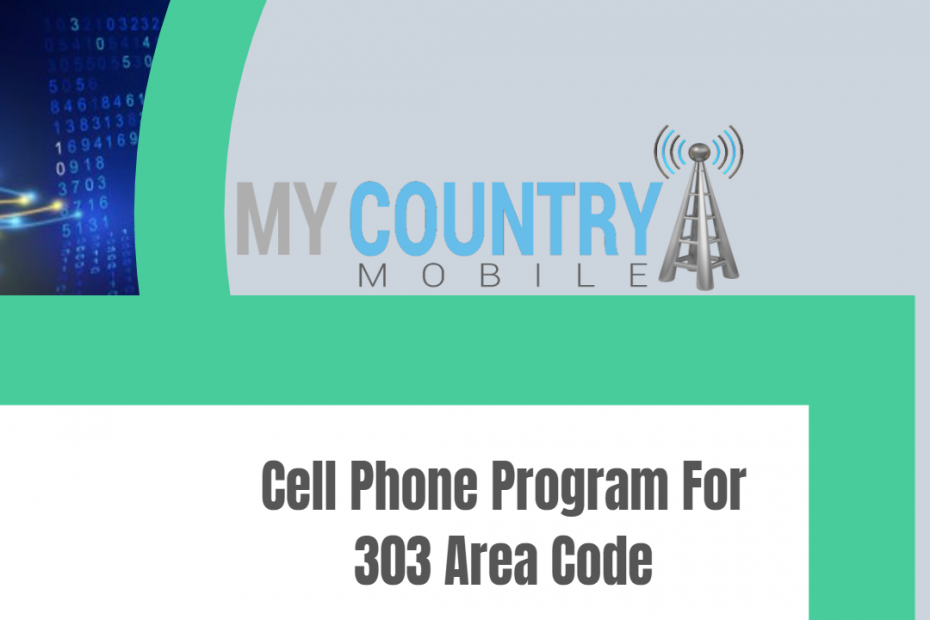 Cell Phone Program For 303 Area Code - My Country Mobile
