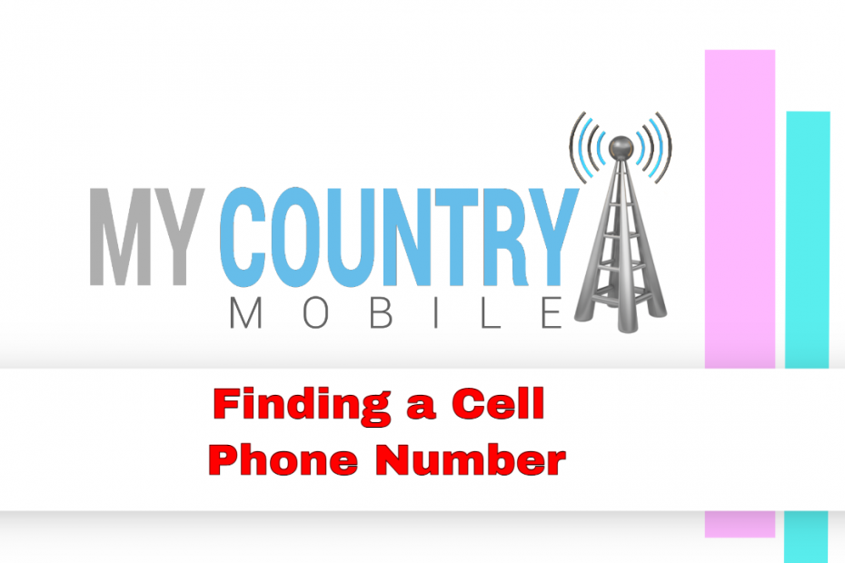 Finding a Cell Phone Number - My Country Mobile
