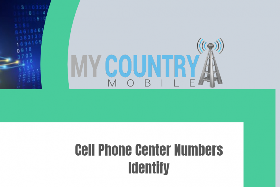 Cell Phone Center Numbers Identify - My Country Mobile
