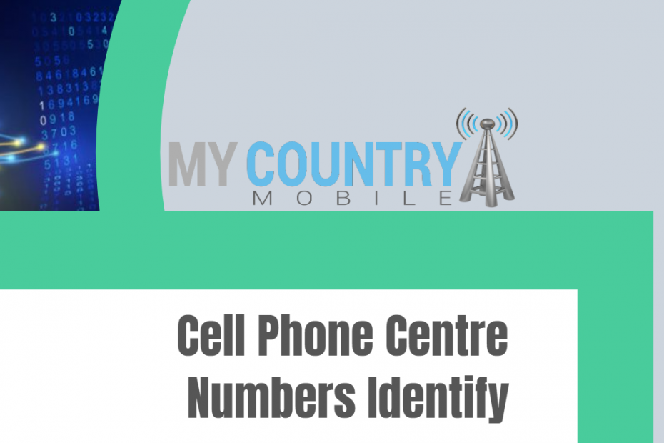 Cell Phone Centre Numbers Identify - My Country Mobile