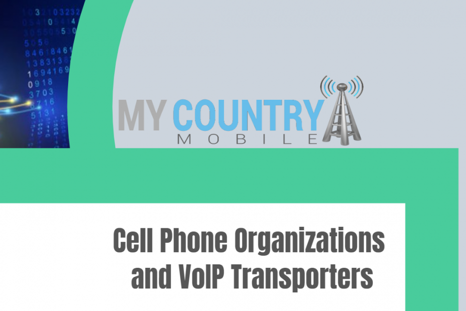 Cell Phone Organizations and VoIP Transporters - My Country Mobile