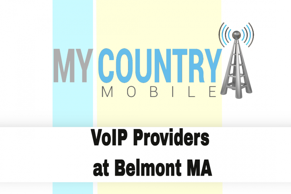 VoIP Providers at Belmont MA - My Country Mobile