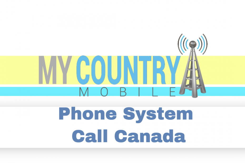 Phone System Call Canada - My Country Mobile
