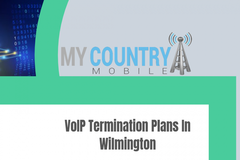 VoIP Termination Plans In Wilmington - My Country Mobile