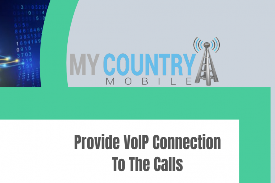 Provide VoIP Connection To The Calls - My Country Mobile