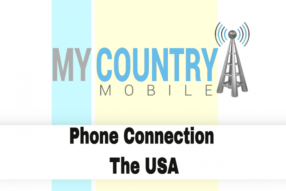 Phone Connection The USA - My Country Mobile
