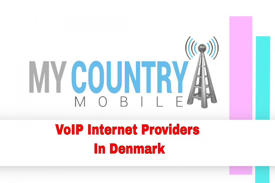 VoIP Internet Providers In Denmark - My Country Mobile