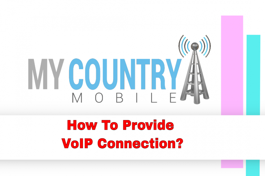How To Provide VoIP Connection? - My Country Mobile