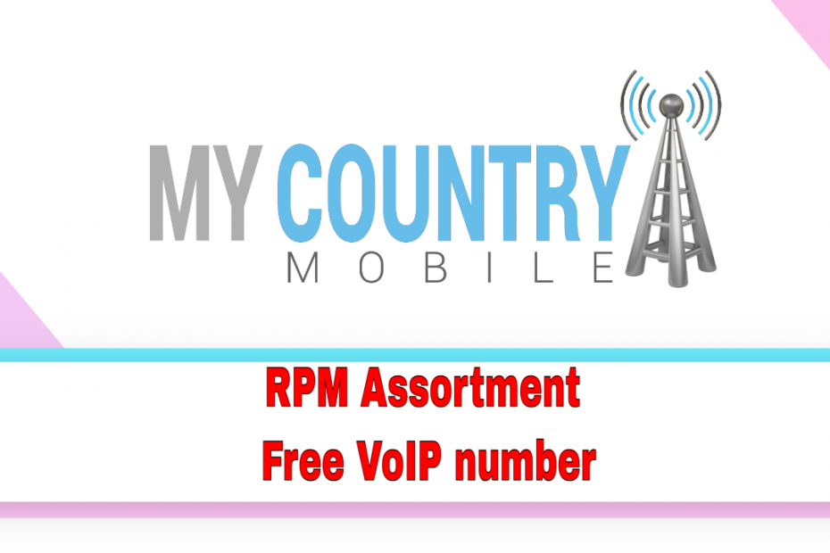 RPM Assortment Free VoIP number - My Country Mobile